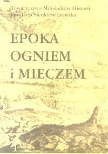 Okładka książki Epoka ogniem i mieczem