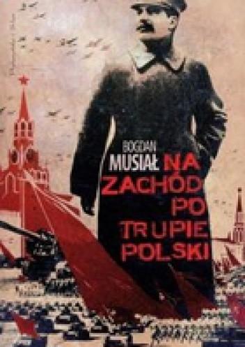 Okładka książki Na zachód po trupie Polski