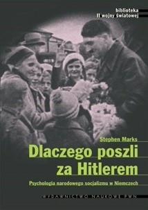 Okładka książki Dlaczego poszli za Hitlerem? Psychologia narodowego socjalizmu w Niemczech