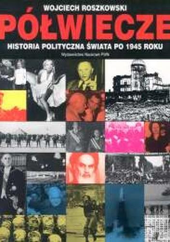 Okładka książki Półwiecze. Historia polityczna świata po 1945 roku