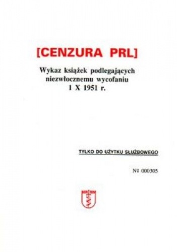 Okładka książki Cenzura PRL Wykaz książek podlegających niezwłocznemu wycofa
