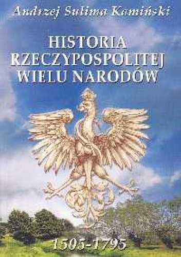 Okładka książki Historia Rzeczypospolitej wielu narodów 1505-1795