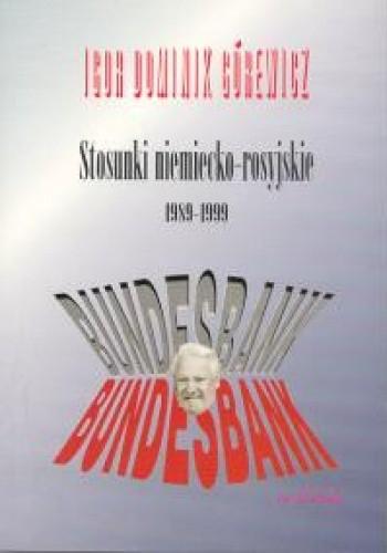 Okładka książki Stosunki niemiecko rosyjskie 1989 - 1999