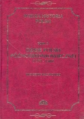 Okładka książki Dzieje Polski późnośredniowiecznej (1370-1506)