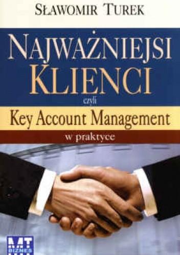 Okładka książki Najważniejsi klienci czyli Key Account Management w praktyce