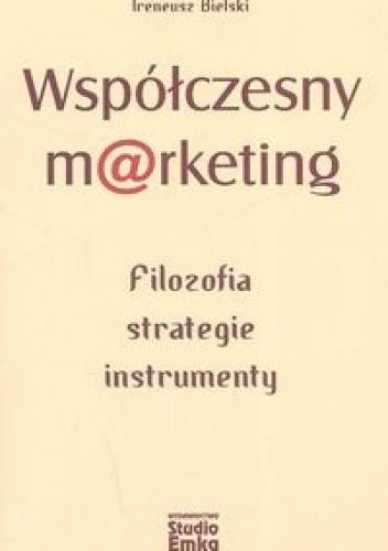 Okładka książki Współczesny marketing Filozofia, strategie, instrumenty