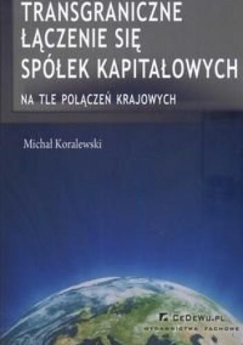 Okładka książki Transgraniczne łączenie się spółek kapitałowych