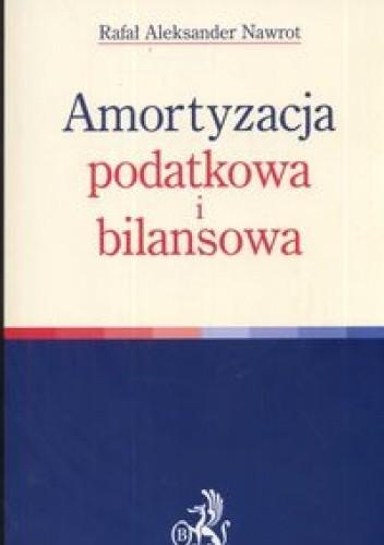 Okładka książki Amortyzacja podatkowa i bilansowa