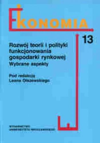 Okładka książki Ekonomia- rozwój teorii i polityki funkcjonowania gospodarki rynkowej. Wybrane aspekty