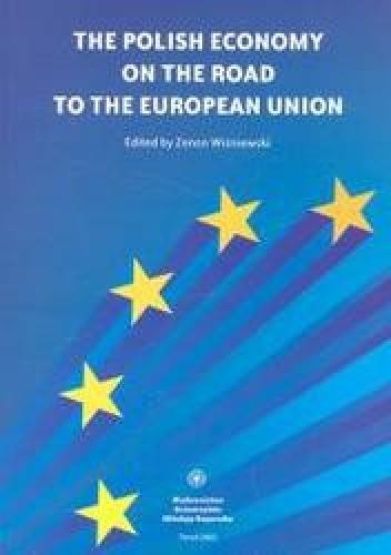 Okładka książki The polish economy on the road to the European Union