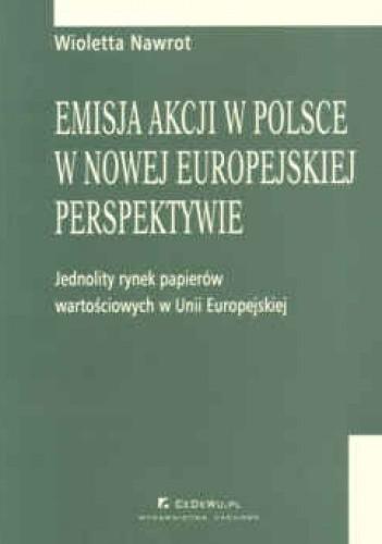 Okładka książki Emisja akcji w Polsce w nowej europejskiej perspektywie