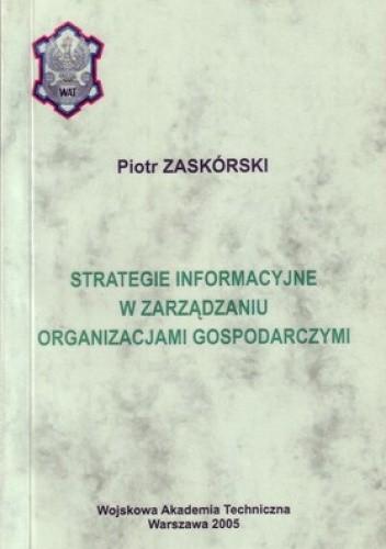 Okładka książki Strategie informacyjne w zarządzaniu organizacjami gospodarczymi
