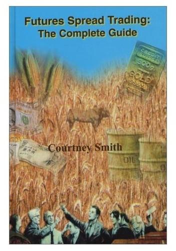 Okładka książki Futures Spread Trading: The Complete Guide