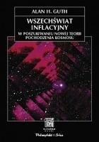 Wszechświat inflacyjny. W poszukiwaniu nowej teorii pochodzenia kosmosu