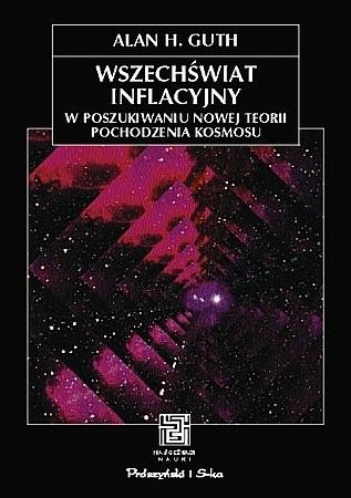 Okładka książki Wszechświat inflacyjny. W poszukiwaniu nowej teorii pochodzenia kosmosu