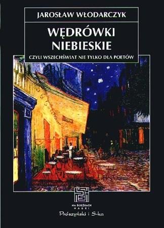 Okładka książki Wędrówki niebieskie czyli wszechświat nie tylko dla poetów
