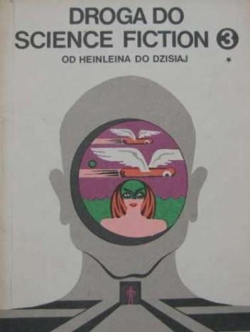 Okładka książki Droga do science fiction. Od Heinleina do dzisiaj