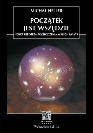 Okładka książki Początek jest wszędzie. Nowa hipoteza pochodzenia Wszechświata