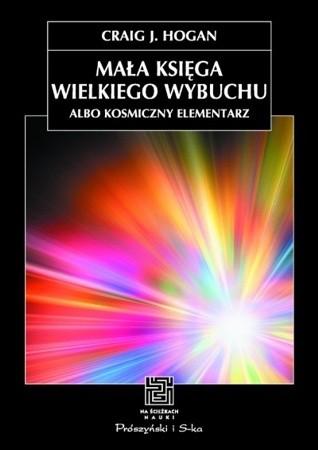 Okładka książki Mała księga Wielkiego Wybuchu