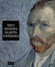 Okładka książki Wielcy mistrzowie malarstwa europejskiego