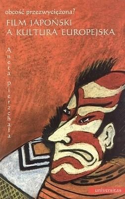 Okładka książki Film japoński a kultura europejska. Obcość przezwyciężona?