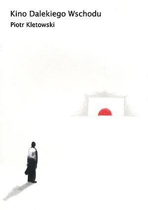 Okładka książki Kino Dalekiego Wschodu