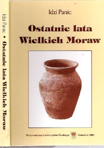 Okładka książki Ostatnie lata Wielkich Moraw