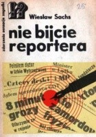 nie bijcie reportera
