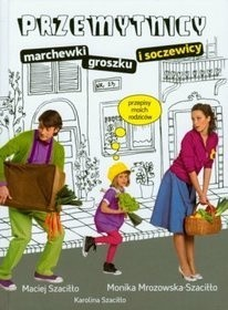 Okładka książki Przemytnicy marchewki, groszku i soczewicy