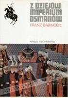Z dziejów Imperium Osmanów : Sułtan Mehmed Zdobywca i jego czasy