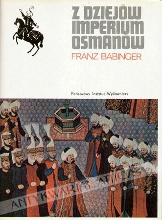 Okładka książki Z dziejów Imperium Osmanów : Sułtan Mehmed Zdobywca i jego czasy
