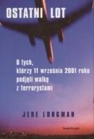 Okładka książki Ostatni lot. O tych, którzy 11 września 2001 roku podjęli walkę z terrorystami