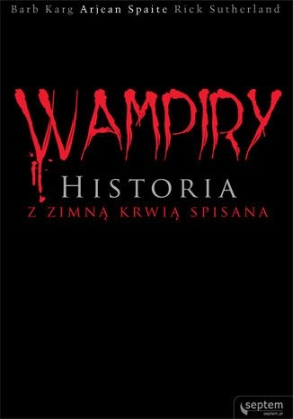 Okładka książki Wampiry. Historia z zimną krwią spisana