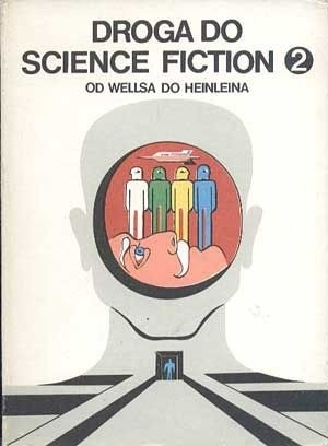 Okładka książki Droga Do Science Fiction. Od Wellsa Do Heinleina