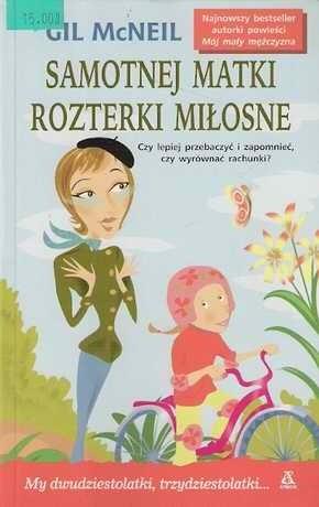 Okładka książki Samotnej matki rozterki miłosne