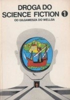 Droga do science fiction. Od Gilgamesza do Wellsa