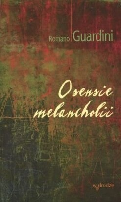 Okładka książki O sensie melancholii
