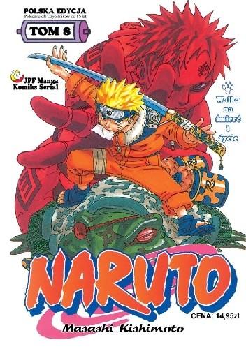 Okładka książki Naruto tom 8 - Walka na śmierć i życie