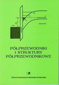 Okładka książki Półprzewodniki i struktury półprzewodnikowe
