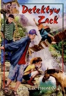 Okładka książki Detektyw Zack i tajemnica Grzmiącej Góry