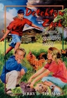 Okładka książki Detektyw Zack i tajemnica opuszczonej stodoły