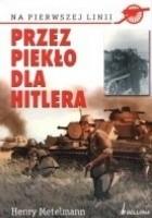 Przez piekło dla Hitlera