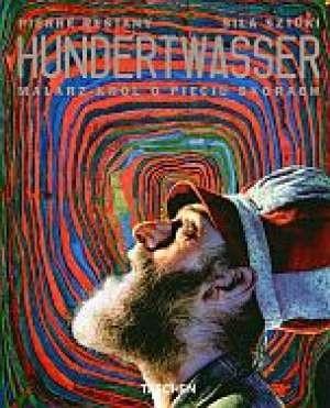 Okładka książki Hundertwasser: Malarz-król o pięciu skórach