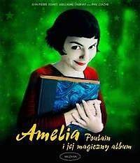 Okładka książki Amelia Poulain i jej magiczny album