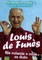 Louis de Funès: Nie mówcie o mnie za dużo