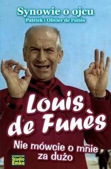 Okładka książki Louis de Funès: Nie mówcie o mnie za dużo
