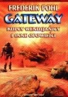 Gateway. Kupcy wenusjańscy i inne opowieści