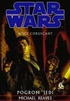 Noce Coruscant. Pogrom Jedi