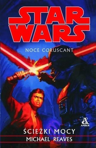 Okładka książki Noce Coruscant. Ścieżki Mocy