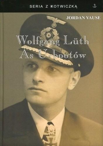 Okładka książki Wolfgang Lüth. As U-bootów